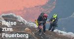 Reise zum Feuerberg – Bild: GEO Television