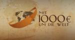 Mit 1000 Euro um die Welt – Bild: SWR