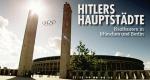 Hitlers Hauptstädte – Bild: Spiegel TV