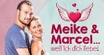 Meike & Marcel…weil ich Dich liebe! – Bild: RTL II