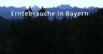Erntebräuche in Bayern – Bild: BR