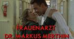 Frauenarzt Dr. Markus Merthin – Bild: ZDF/novafilm fernsehproduktion, Berlin