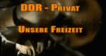DDR privat – Bild: mdr