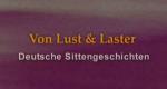 Von Lust und Laster - Deutsche Sittengeschichten – Bild: rbb/WDR