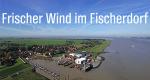 Frischer Wind im Fischerdorf – Bild: NDR/Florian Feldkamp