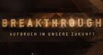 Breakthrough - Aufbruch in unsere Zukunft – Bild: National Geographic Channel