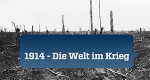 1914 - Die Welt im Krieg – Bild: ZDF/BBC/Screenshot