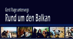 Rund um den Balkan – Bild: ARD Video/Euro Video