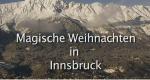 Magische Weihnachten in Innsbruck – Bild: ORF