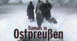 Damals in Ostpreußen – Bild: Polyband/WVG/DasErste
