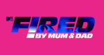 Fired by Mum and Dad – Bild: MTV
