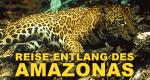 Reise entlang des Amazonas – Bild: Nat Geo Wild