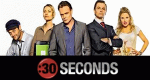 :30 Seconds – Bild: The Comedy Network