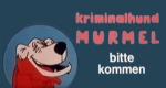 Kriminalhund Murmel…bitte kommen!