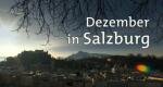 Dezember in Salzburg – Bild: Bayerisches Fernsehen