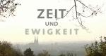 Zeit und Ewigkeit – Bild: Bayerisches Fernsehen