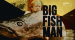 Big Fish Man – Bild: Discovery Communications, LLC./TernTV