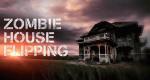 Zombie House Flipping – Bild: FYI Network/Pilgrim Studios