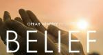 Belief - Woran wir glauben – Bild: Harpo Studios
