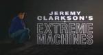 Jeremy Clarkson's Extreme Machines – Bild: BBC