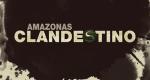 Clandestino - Das organisierte Verbrechen am Amazonas – Bild: DCI