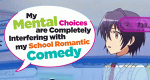 My Mental Choices are Completely Interfering with my School Romantic Comedy – Bild: Diomedéa