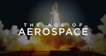 The Age of Aerospace – Bild: Science Channel