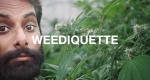Weediquette – Bild: Viceland