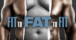 Fit to Fat to Fit – Bild: A&E