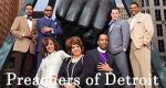 Preachers of Detroit – Bild: Oxygen