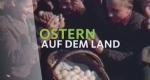 Ostern auf dem Land – Bild: WDR
