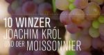 10 Winzer, Joachim Król und der Moissonnier – Bild: Florianfilm
