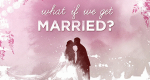 What If We Get Married? – Bild: TLC/Screenshot