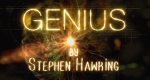 Genius mit Stephen Hawking – Bild: Bigger Bang/PBS/Nat Geo/Screenshot