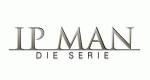 Ip Man - Die Serie – Bild: KSM GmbH