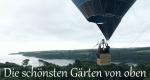 Die schönsten Gärten von oben – Bild: RTL Living/BBC MMXIV