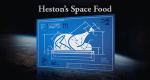 Hestons Space Dinner – Bild: Channel 4