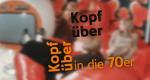 Kopfüber in die 70er Jahre – Bild: WDR