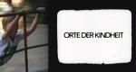 Orte der Kindheit – Bild: ORF