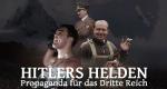 Hitlers Helden - Propaganda für das Dritte Reich – Bild: France 3