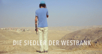 Die Siedler der Westbank – Bild: arte/NDR/HR/BR/Yes.docu/Radio Canada/Les Films du Poisson/Talisma Productions/Filmoption International