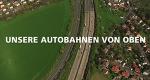 Unsere Autobahnen von oben – Bild: mdr