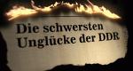 Die schwersten Unglücke der DDR – Bild: ZDF