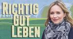 Richtig Gut Leben – Bild: ZDF/Dirk Eisermann