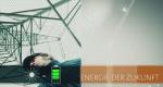 Die Energie der Zukunft – Bild: ARD-alpha