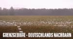 Grenzgebiete – Deutschlands Nachbarn – Bild: Spiegel TV