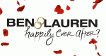 Ben & Lauren: Happily Ever After? – Bild: Freeform