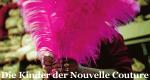 Die Kinder der Nouvelle Couture – Bild: Terranoa