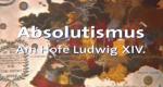 Der Absolutismus – Bild: ARD-alpha