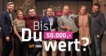 Bist Du 50.000,- wert? – Bild: ZDF